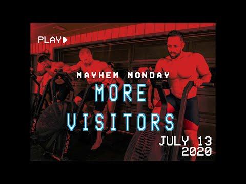 MORE VISITORS // Mayhem Monday 07.13.20
